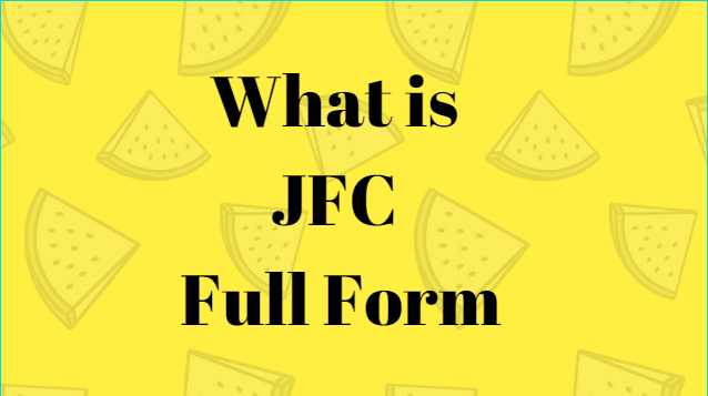 JFC - JFC Meaning - What Does JFC Mean?