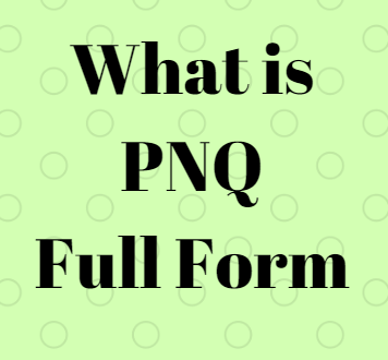 "FullFullForm : ""PNQ Full Form"" in Chat, FullFullForm, BRB Full Form in Hindi, Internet Slang, What does PNQ stands For? PNQ meaning, PNQ Full Form in WhatsApp"