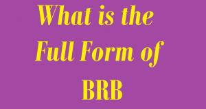 BRB Full Form  BRB ka full form  BRB full form in chat  full form images  fullfullform  BRB internet slang  internet slang 2019  slang dictionary  What is the full form of BRB